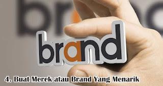 Buat Merek atau Brand Yang Menarik merupakan salah satu tips untuk membangun bisnis online