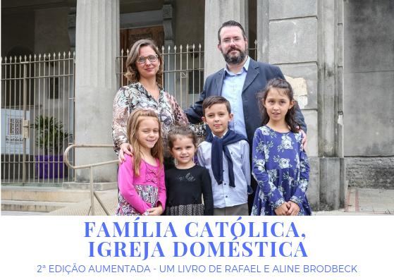 Família católica, Igreja doméstica - relançamento do livro