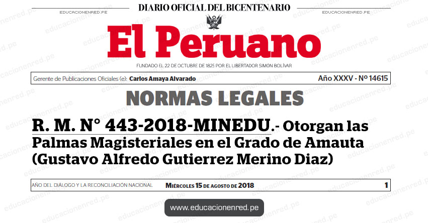 R. M. N° 443-2018-MINEDU - Otorgan las Palmas Magisteriales en el Grado de Amauta (Gustavo Alfredo Gutierrez Merino Diaz) www.minedu.gob.pe
