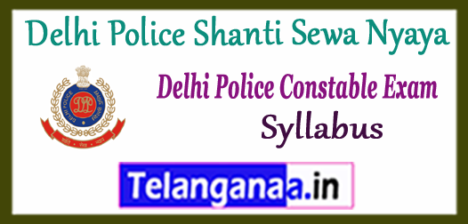 Delhi Police Shanti Sewa Nyaya Constable Syllabus 2017
