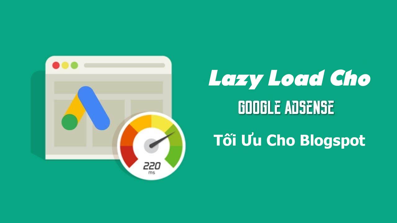 Áp dụng Lazy load Adsense cho Blogger