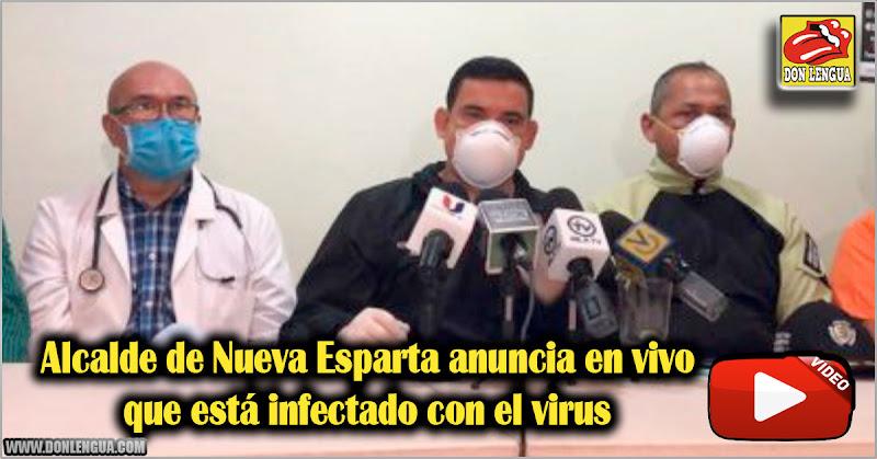 Alcalde de Nueva Esparta anuncia en vivo que está infectado con el virus