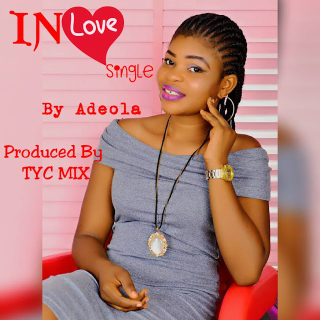 Adeola - In Love ,( Prod by TycMixRecords )