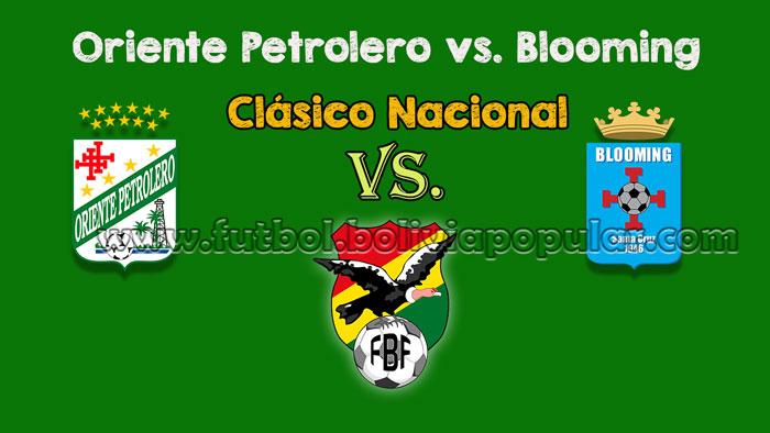 Oriente Petrolero vs. Blooming - En Vivo - Online - Torneo Clausura 2018