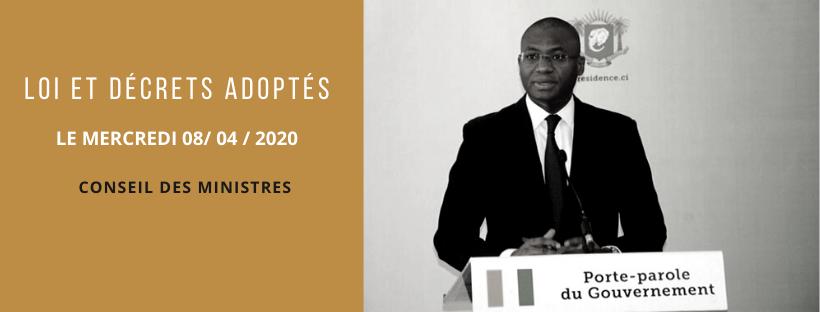 Lois et décrets adoptés en Conseil des Ministres du 08/04/2020