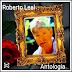 Roberto Leal - Antologia