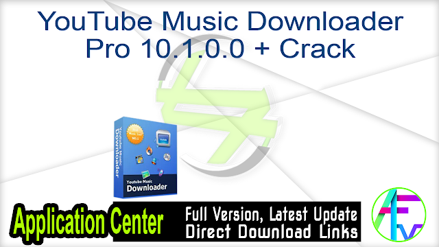 YouTube Music Downloader Pro 10.1.0.0 + Crack
