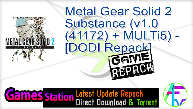Metal Gear Solid 2 Substance (v1.0 (41172) + MULTi5) – [DODI Repack]