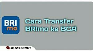 √ 8 Cara Transfer BRI ke BCA lewat BRImo