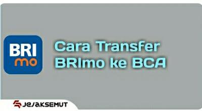 Cara Transfer BRImo ke BCA