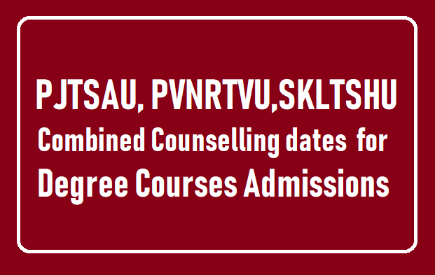 PJTSAU, PVNRTVU, SKLTSHU Combined Counselling Dates for Admission into Various UG Courses /2019/08/PJTSAU-PVNRTVU-SKLTSHU-Combined-Counselling-Dates-for-Admission-into-Various-UG-Courses.html