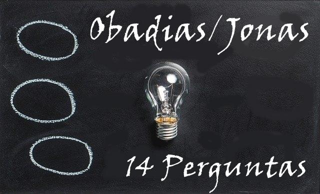 Obadias Jonas 14 Perguntas