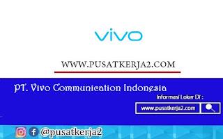 Lowongan Kerja Jakarta SMA SMK D3 S1 Agustus 2020 di PT Vivo Communication Indonesia