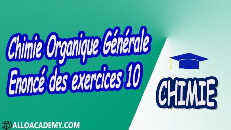 Chimie Organique Générale - Enoncé des exercices 10 pdf