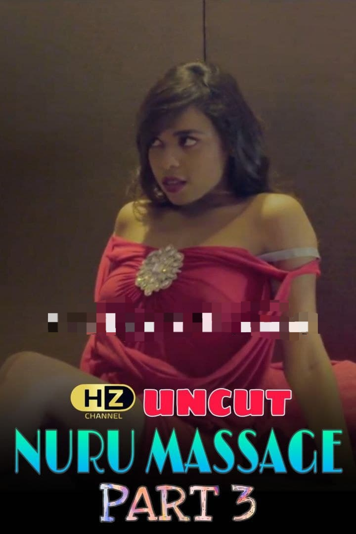 Nuru Massage 3 Uncut 2020 Hindi HootzyChannel Short Film 720p HDRip 170MB x264