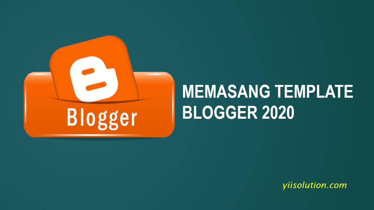 Cara memasang template blogger 2020