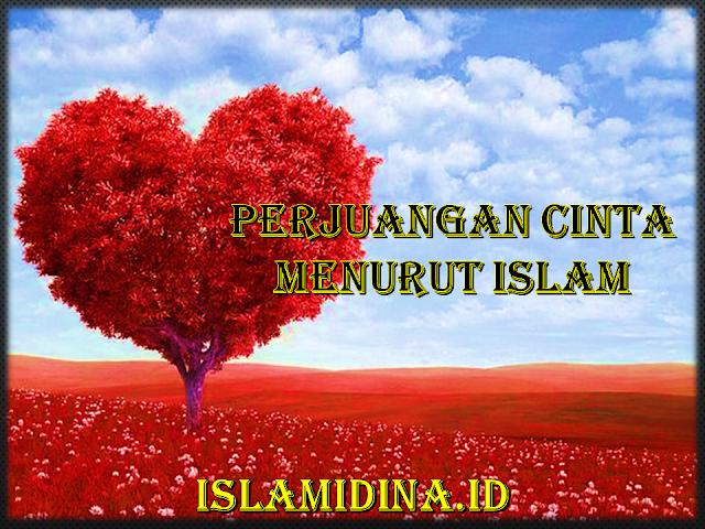 Memperjuangkan Cinta Menurut Pandangan Islam