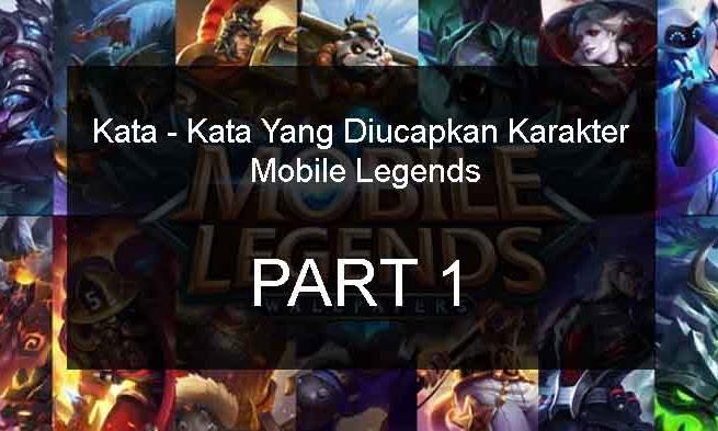 Kata - Kata Yang Diucapkan Karakter Mobile Legends - Part 1
