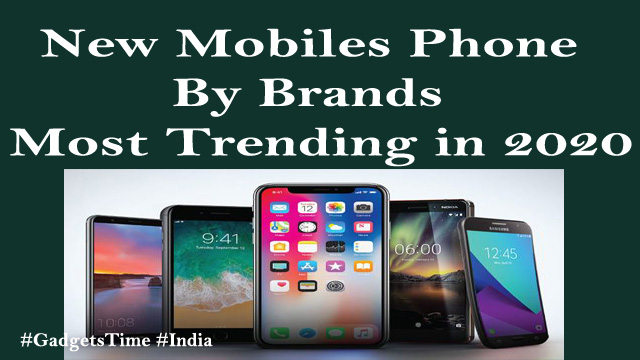 New Mobiles Phone by Brands - Most Trending in 2020