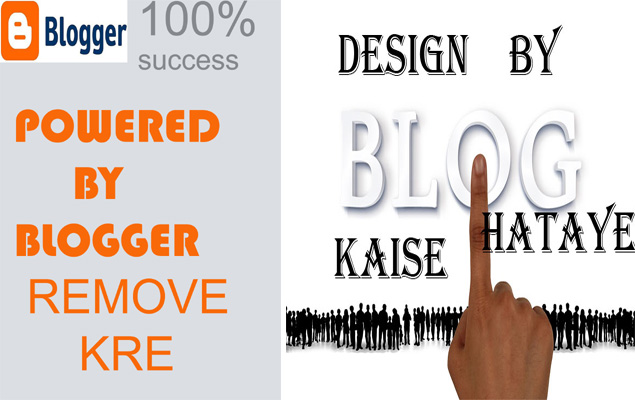 template se desigh powered by blogger kaise hataye 100% success