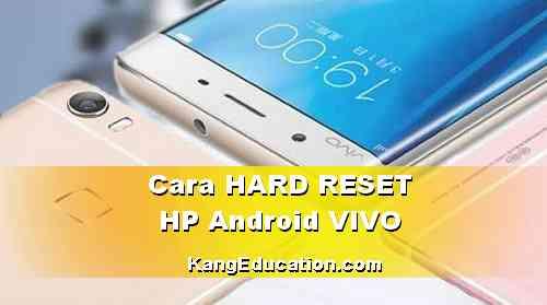 Cara Hard Reset Android VIVO semua tipe