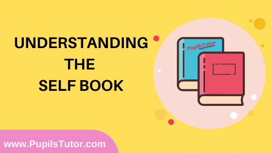 Understanding the Self Book in English Medium Free Download PDF for B.Ed 1st And 2nd Year / All Semesters And All Courses - www.PupilsTutor.Com