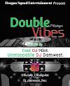 MIXTAPE: DJ Pilot & DJ Damwest – Double Vibes Mix
