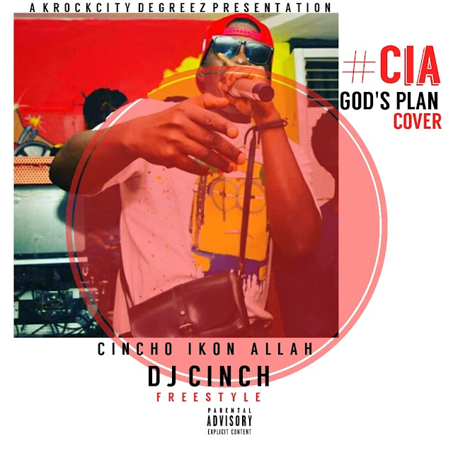 [Music] Dj Cinch - Cincho Ikon Allah (God's Plan Cover) Freestyle