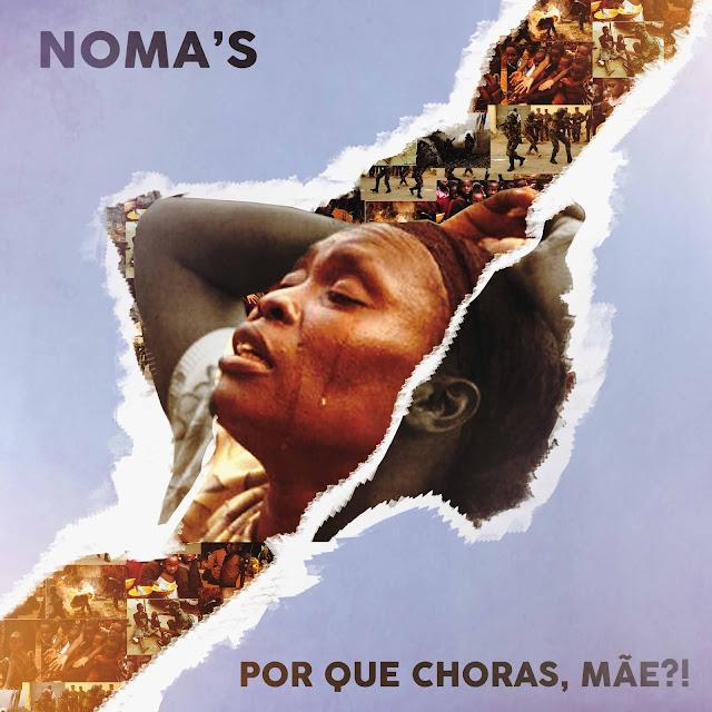 Noma's - Por que choras, mãe | mp3