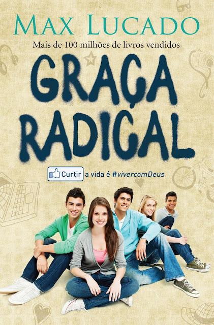 Graça Radical Max Lucado