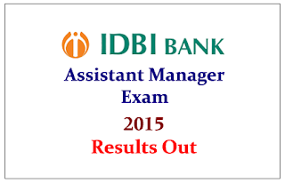 IDBI Bank Assistant Manager Exam 2015 Result Out- Check Here
