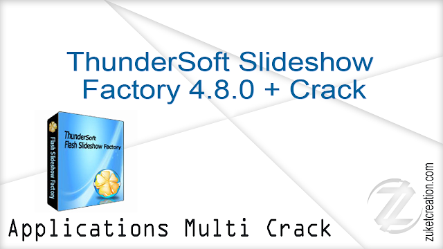 ThunderSoft Slideshow Factory 4.8.0 + Crack