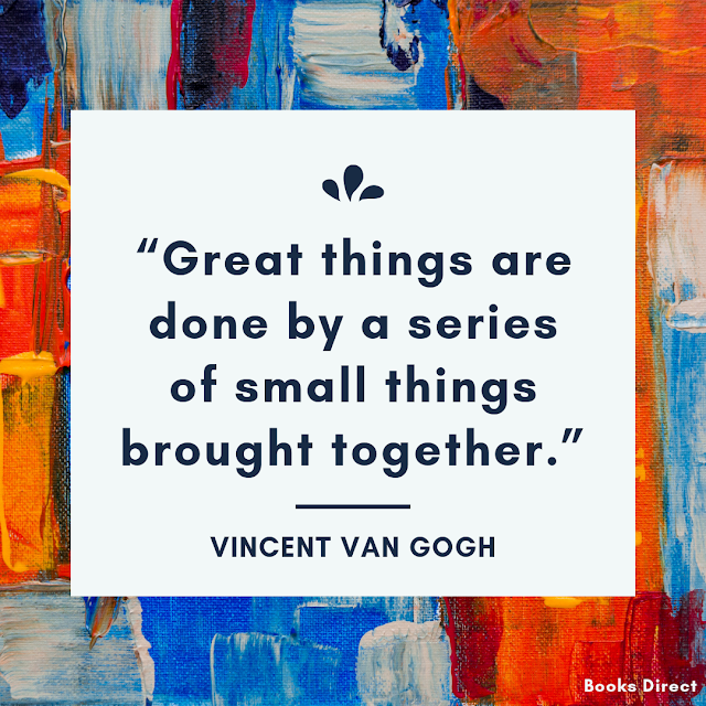 """""""Great things are done by a series of small things brought together.""""  ~ Vincent van Gogh"""
