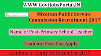 Mizoram Public service commission Recruitment 2017– Primary School Teacher