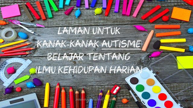 Laman Untuk Kanak-kanak Autisme Belajar Tentang Ilmu Kehidupan Harian