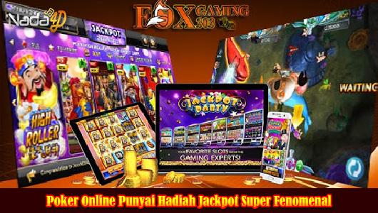 Poker Online Punyai Hadiah Jackpot Super Fenomenal
