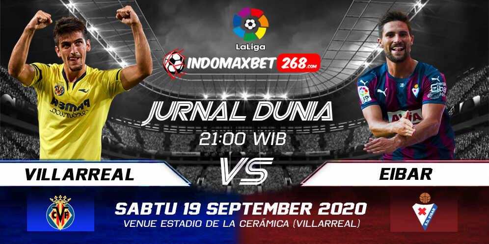 Prediksi Villarreal Vs Eibar 19 September 2020 Pukul 21.00 WIB