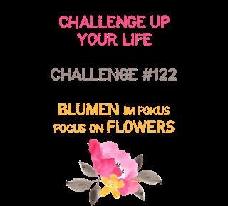 http://challengeupyourlife.blogspot.com/2020/04/challenge-122-blumen-flowers.html#.Xo8GR5ngqUk