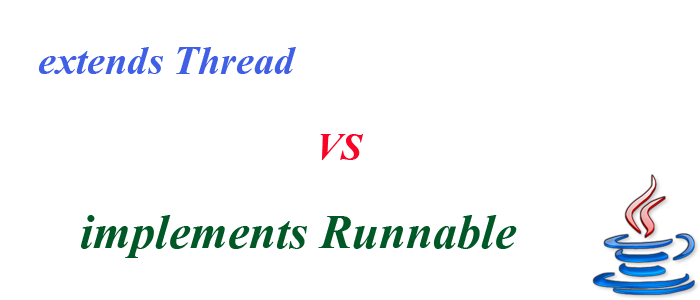 extends Thread vs implements Runnable