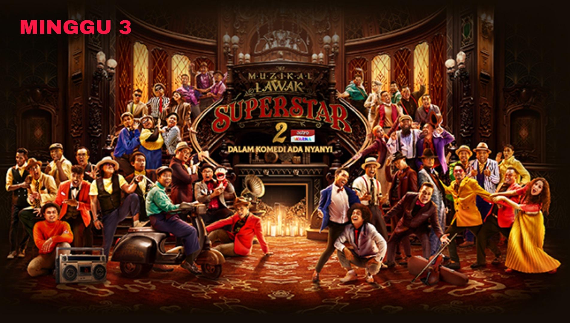 Live Streaming Muzikal Lawak Superstar 2020 Minggu 3 (Siaran Langsung)