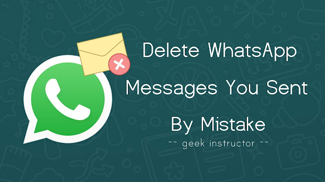 Delete WhatsApp message you sent by mistake