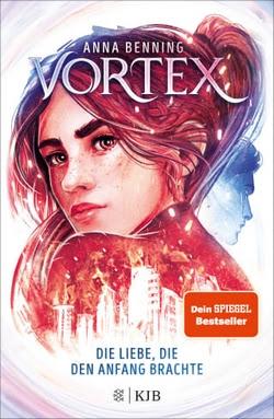 Bücherblog. Rezension. Buchcover. Vortex - Die Liebe, die den Anfang brachte (Band 3) von Anna Benning. Dystopie. Jugendbuch. KJB