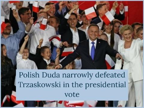 Polish Duda narrowly defeated Trzaskowski in the presidential vote