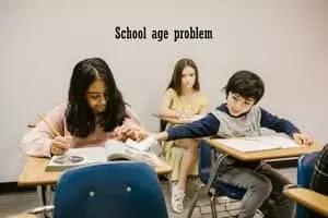 School age problem