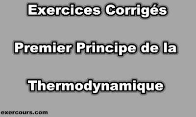 Exercices Corrigés Premier Principe de la Thermodynamique