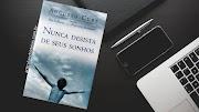 44 Citações do livro Nunca desista de seus sonhos – Augusto Cury