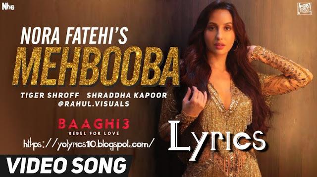 Mehbooba Lyrics - Baaghi 3 | Nora Fatehi | YoLyrics