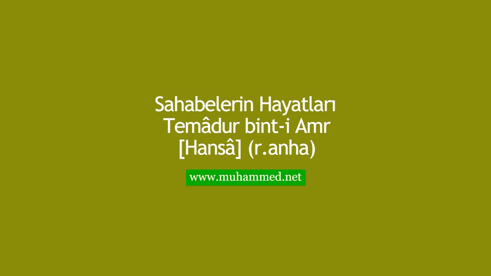 Temâdur bint-i Amr [Hansâ] (r.anha)