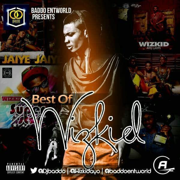 BEST OF WIZKID BY DJ BADDO