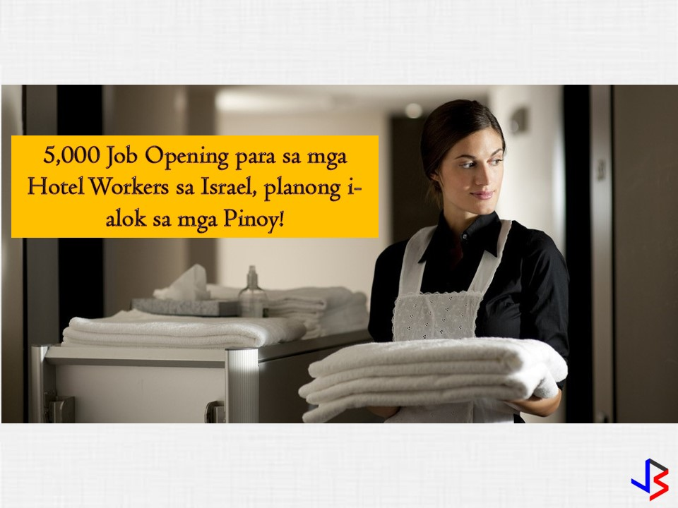 The Department of Labor and Employment (DOLE) are hopeful that the Philippines can deploy hotel worker in Israel as early as November this year.   DOLE Secretary Silvestre Bello III confirmed that there may soon be 5,000 openings for Filipino hotel workers in the said country. According to reports, the Israeli government has expressed a preference for Filipino workers to fill the job positions.   Bello assures that the pay is always very good since caregivers are receiving $1, 350 to $2,000 a month in the said country. He added that hotel workers may have the same amount of salary.   If you are planning to apply for this job, DOLE advised soon to be applicants to prepare and secure a certificate from the Technical Education and Skills Development Authority (TESDA). It said that this is one of the requirements for applicants who want to enter the hotel and restaurant industry.  According to the Labor Department that aside from Israel, Japan and Germany have also opened more jobs for Filipino workers.  Japanese Ambassador Koji Haneda said through the residency status the country is planning to offer, more skilled foreign workers will be able to get job opportunities in his country next year.   In his speech at the 44th Philippine Business Conference at the Manila Hotel, Haneda said Japan will create a new residency status for foreign workers with a certain level of expertise or skill starting next year.